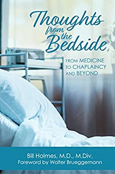 """Good Faith Media features Bill Holmes' book, """"Thoughts from the Bedside"""""""